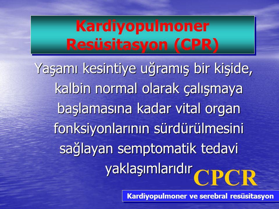 CPCR Kardiyopulmoner Resüsitasyon (CPR)