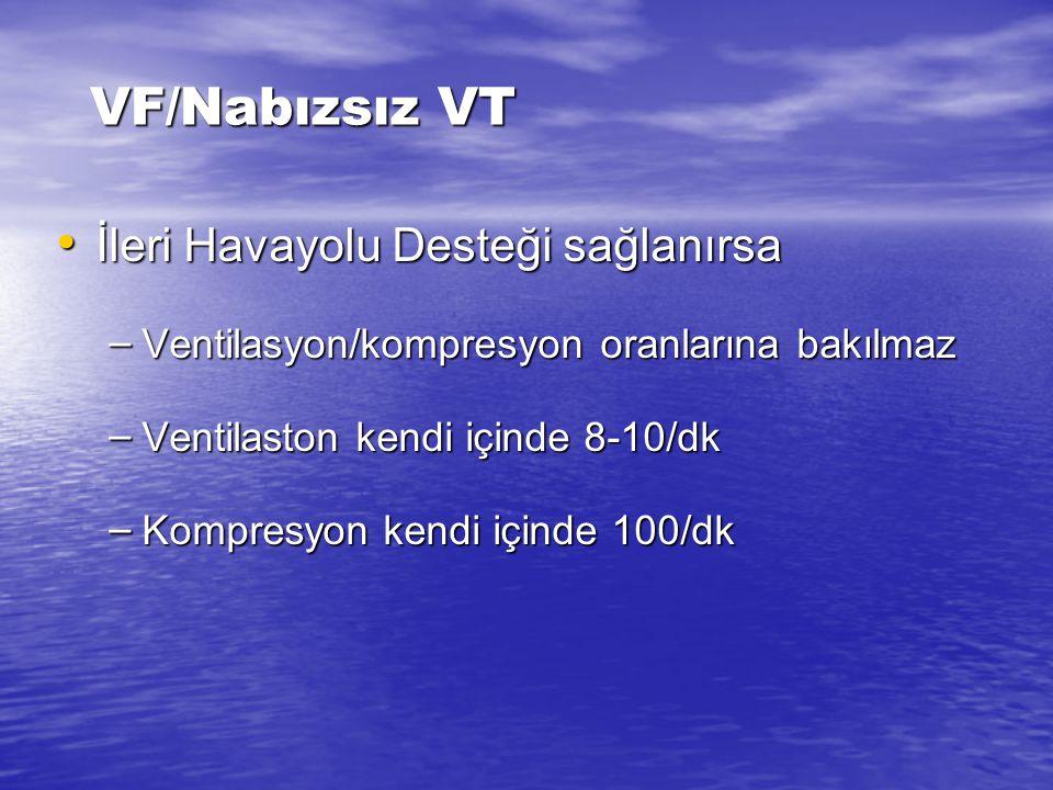 VF/Nabızsız VT İleri Havayolu Desteği sağlanırsa