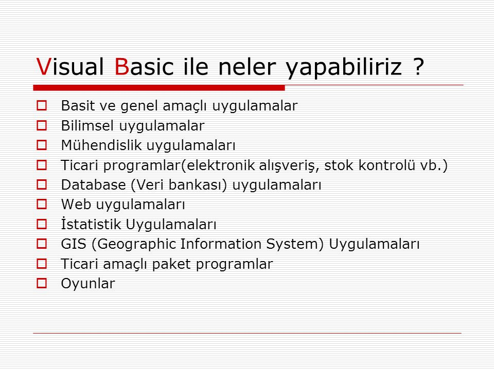 Visual Basic ile neler yapabiliriz