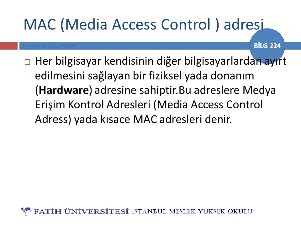 MAC (Media Access Control ) adresi