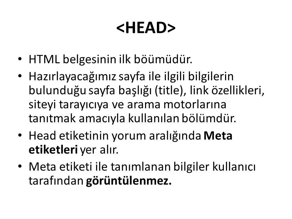 <HEAD> HTML belgesinin ilk böümüdür.