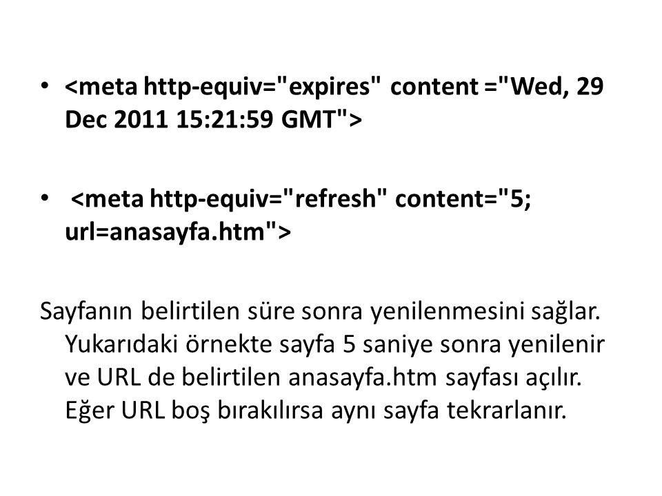 <meta http-equiv= expires content = Wed, 29 Dec 2011 15:21:59 GMT >