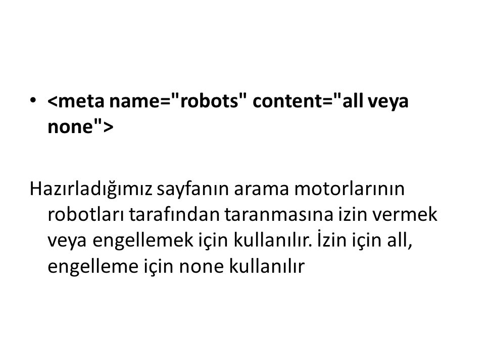 <meta name= robots content= all veya none >
