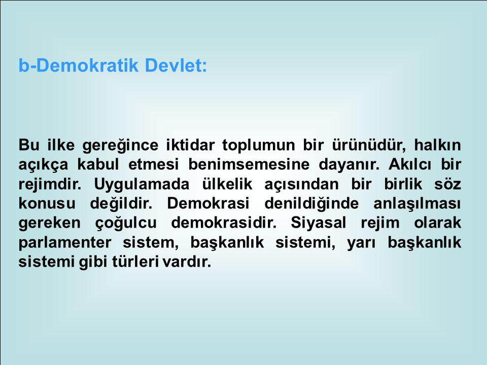 b-Demokratik Devlet: