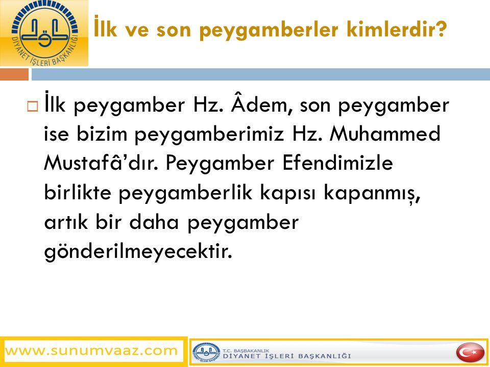 İlk ve son peygamberler kimlerdir