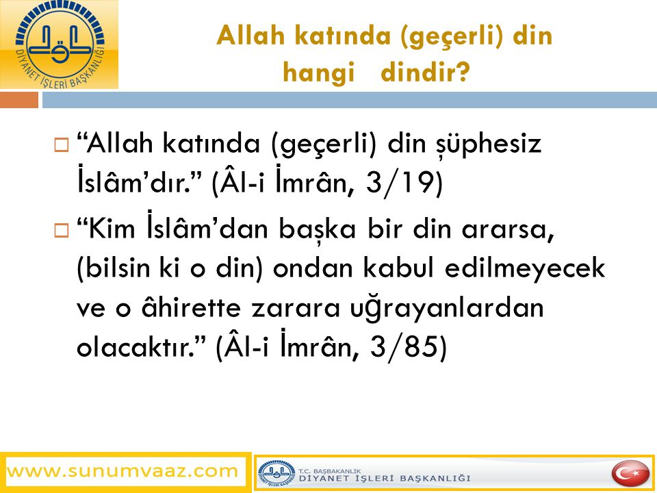 Allah katında (geçerli) din hangi dindir
