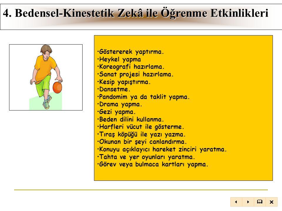 4. Bedensel-Kinestetik Zekâ ile Öğrenme Etkinlikleri