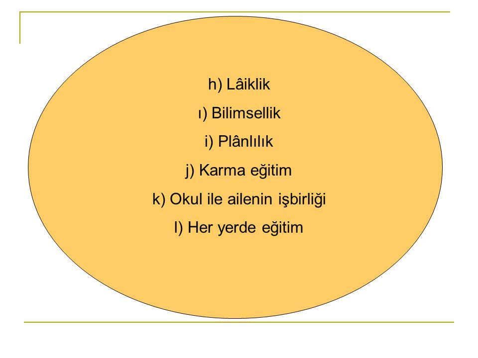 k) Okul ile ailenin işbirliği