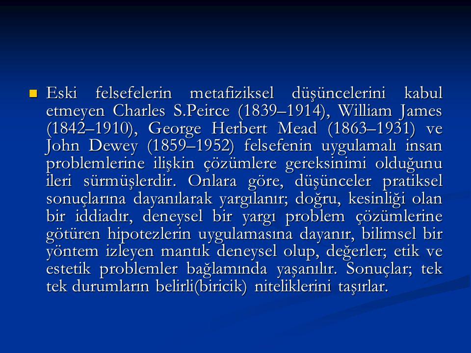 Eski felsefelerin metafiziksel düşüncelerini kabul etmeyen Charles S