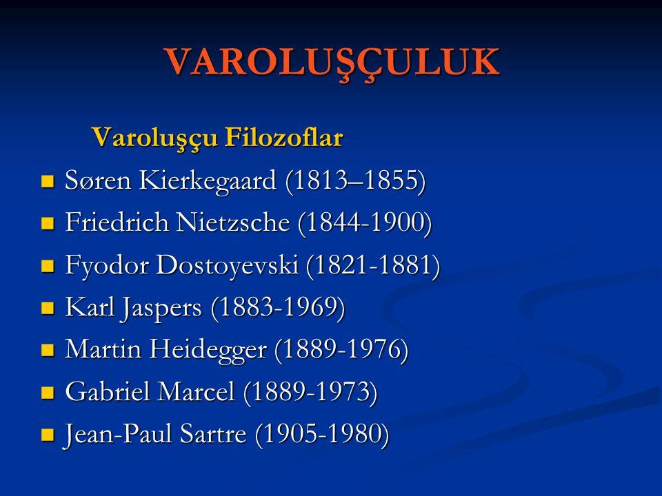 VAROLUŞÇULUK Varoluşçu Filozoflar Søren Kierkegaard (1813–1855)