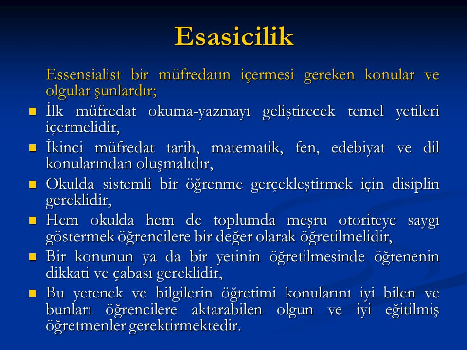 Esasicilik Essensialist bir müfredatın içermesi gereken konular ve olgular şunlardır;