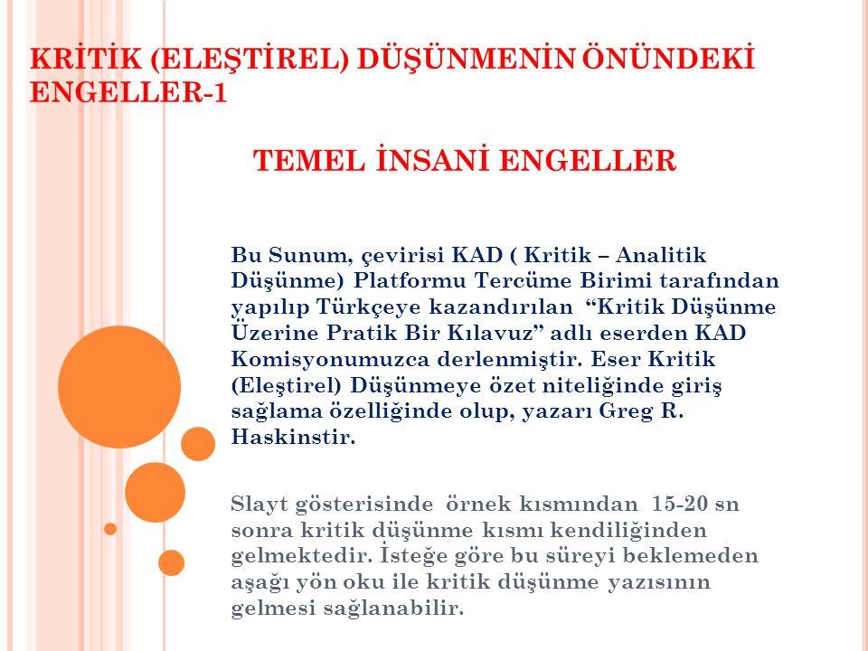 KRİTİK (ELEŞTİREL) DÜŞÜNMENİN ÖNÜNDEKİ ENGELLER-1 TEMEL İNSANİ ENGELLER