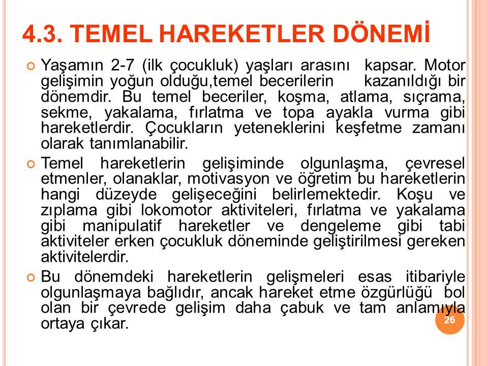 4.3. TEMEL HAREKETLER DÖNEMİ