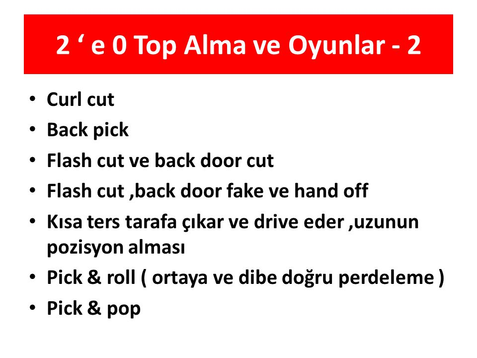 2 ' e 0 Top Alma ve Oyunlar - 2 Curl cut Back pick