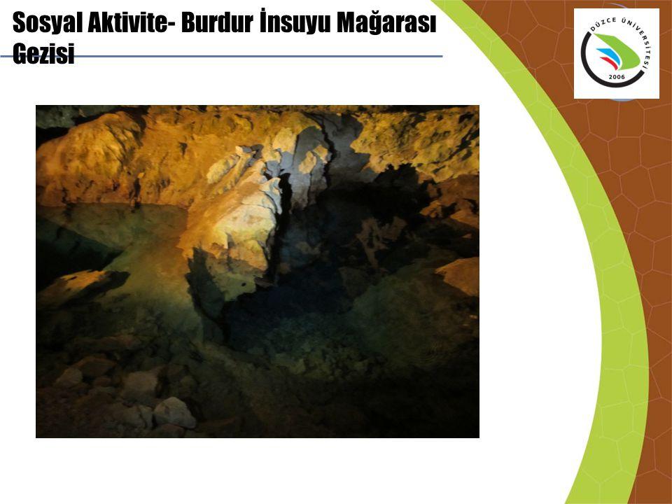 Sosyal Aktivite- Burdur İnsuyu Mağarası Gezisi