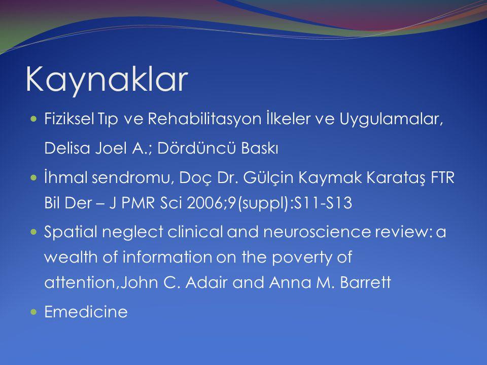 Kaynaklar Fiziksel Tıp ve Rehabilitasyon İlkeler ve Uygulamalar,