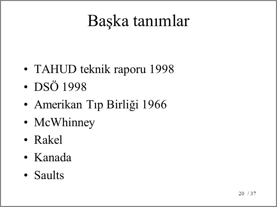 Başka tanımlar TAHUD teknik raporu 1998 DSÖ 1998
