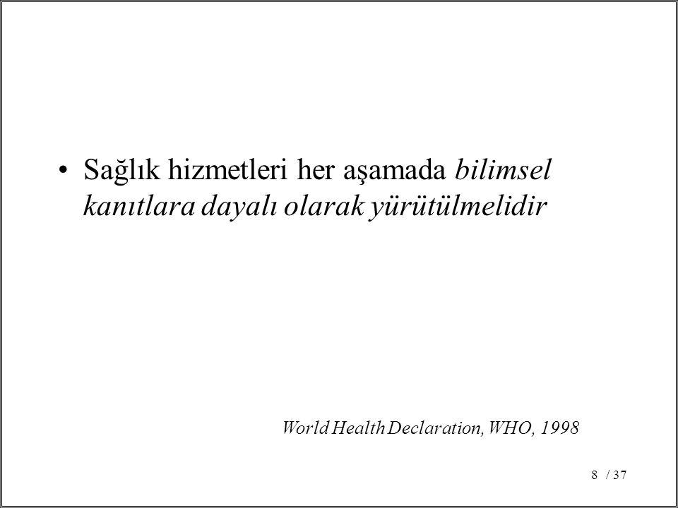 Sağlık hizmetleri her aşamada bilimsel kanıtlara dayalı olarak yürütülmelidir