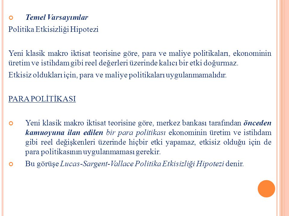 Temel Varsayımlar Politika Etkisizliği Hipotezi.