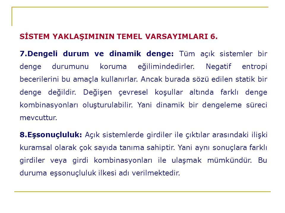 SİSTEM YAKLAŞIMININ TEMEL VARSAYIMLARI 6.