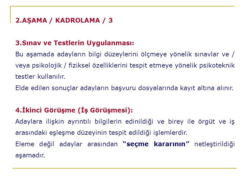 2.AŞAMA / KADROLAMA / 3 3.Sınav ve Testlerin Uygulanması: