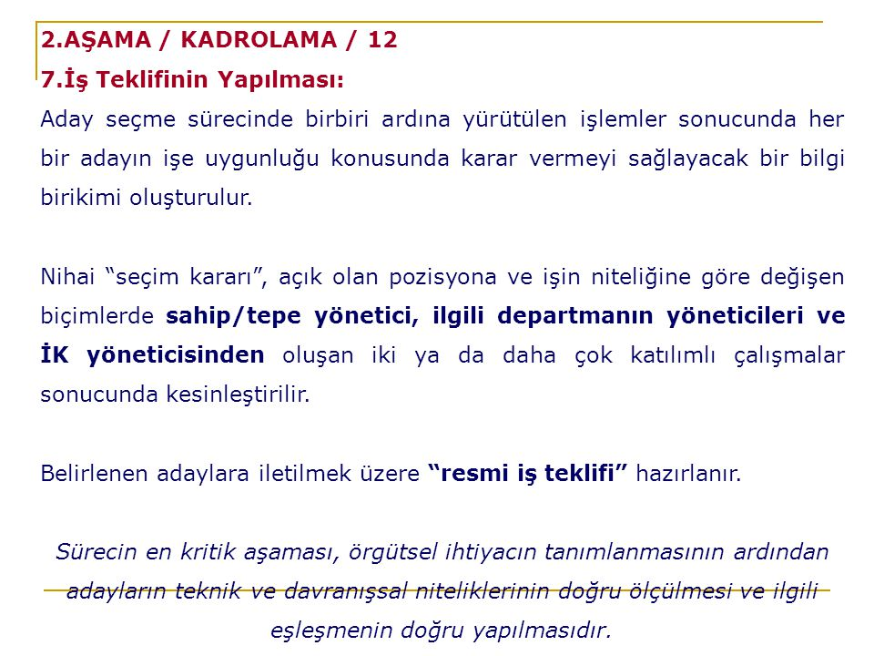 2.AŞAMA / KADROLAMA / 12 7.İş Teklifinin Yapılması: