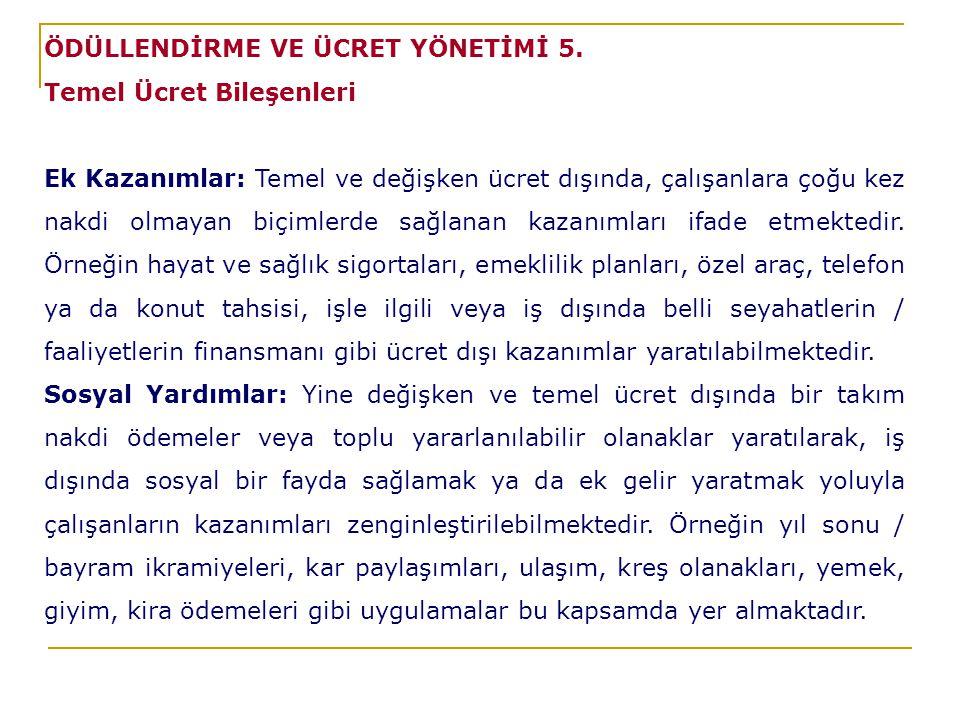ÖDÜLLENDİRME VE ÜCRET YÖNETİMİ 5.