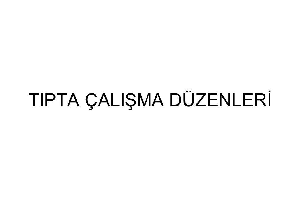 TIPTA ÇALIŞMA DÜZENLERİ