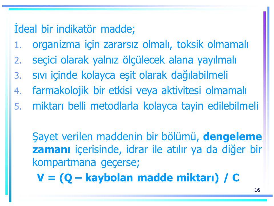 V = (Q – kaybolan madde miktarı) / C
