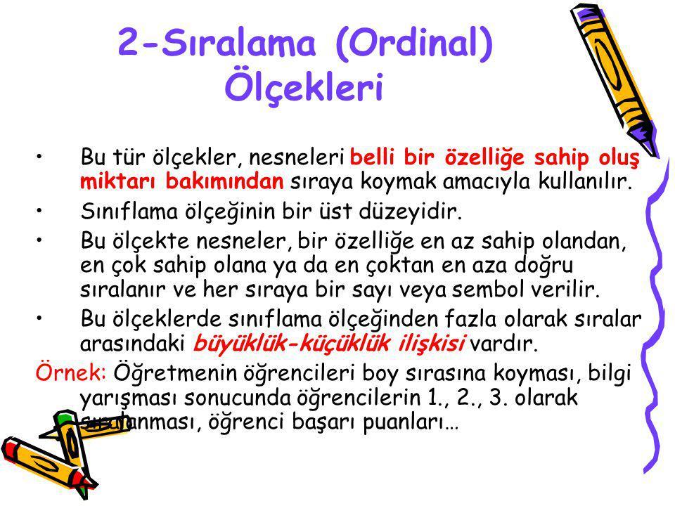 2-Sıralama (Ordinal) Ölçekleri