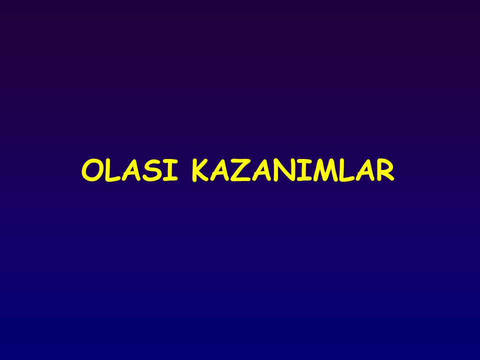 OLASI KAZANIMLAR