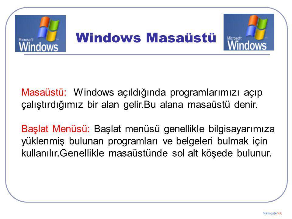 Windows Masaüstü Masaüstü: Windows açıldığında programlarımızı açıp çalıştırdığımız bir alan gelir.Bu alana masaüstü denir.