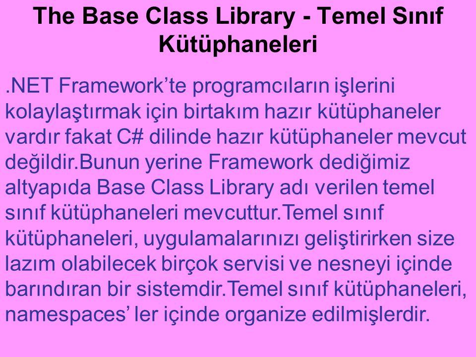 The Base Class Library - Temel Sınıf Kütüphaneleri