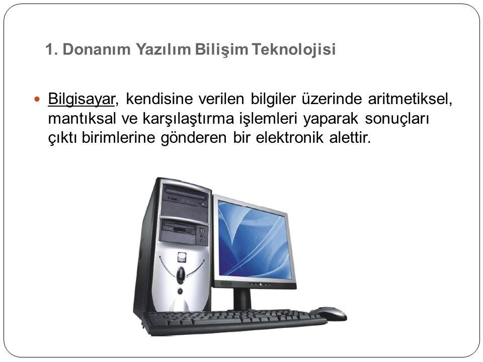 1. Donanım Yazılım Bilişim Teknolojisi