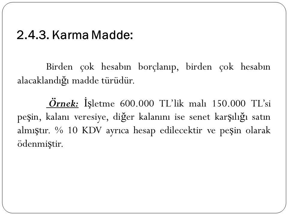 2.4.3. Karma Madde: