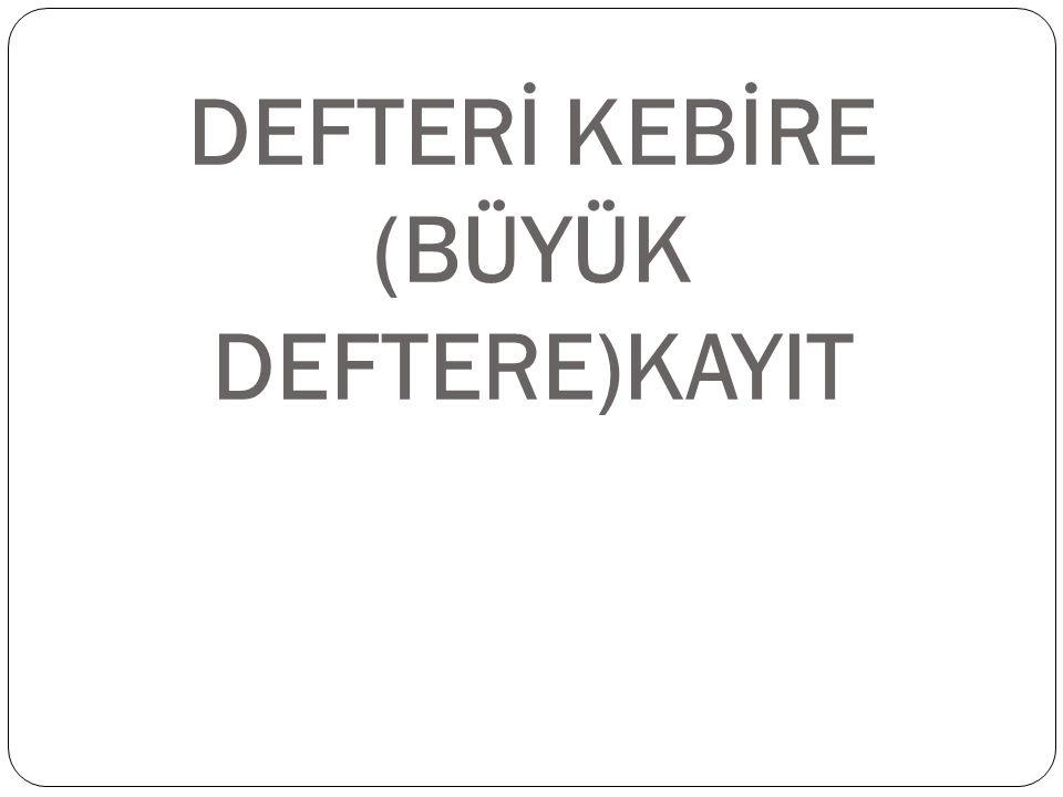 DEFTERİ KEBİRE (BÜYÜK DEFTERE)KAYIT