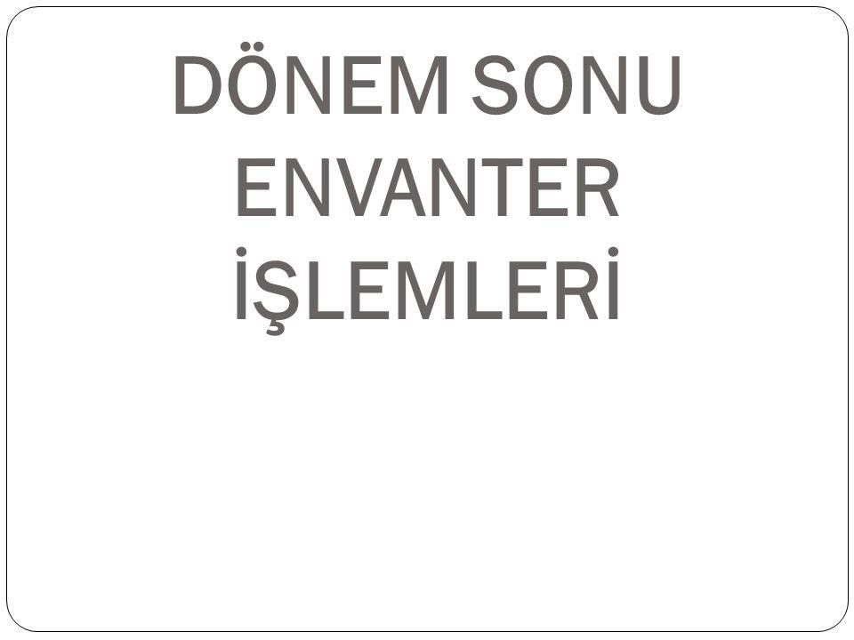 DÖNEM SONU ENVANTER İŞLEMLERİ