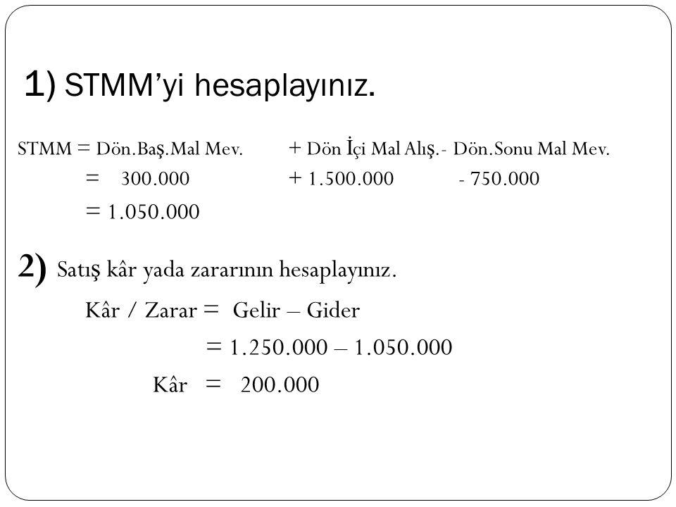 1) STMM'yi hesaplayınız.