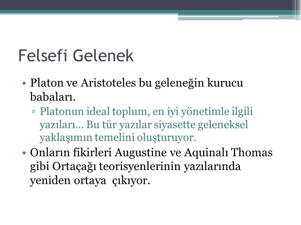 Felsefi Gelenek Platon ve Aristoteles bu geleneğin kurucu babaları.