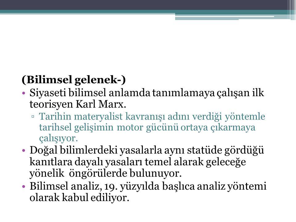 Siyaseti bilimsel anlamda tanımlamaya çalışan ilk teorisyen Karl Marx.
