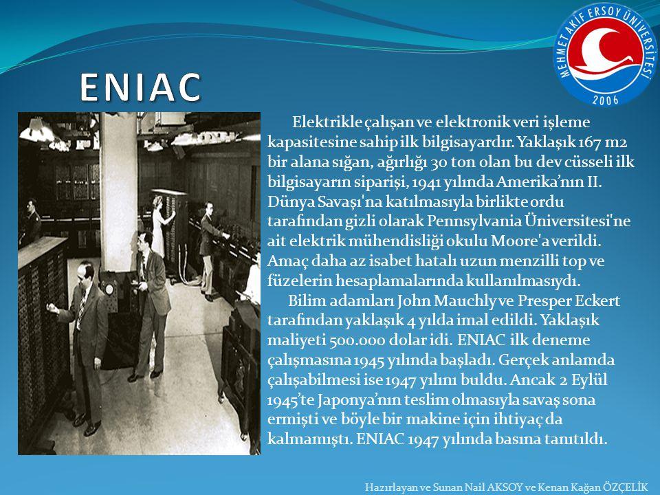 ENIAC Elektrikle çalışan ve elektronik veri işleme