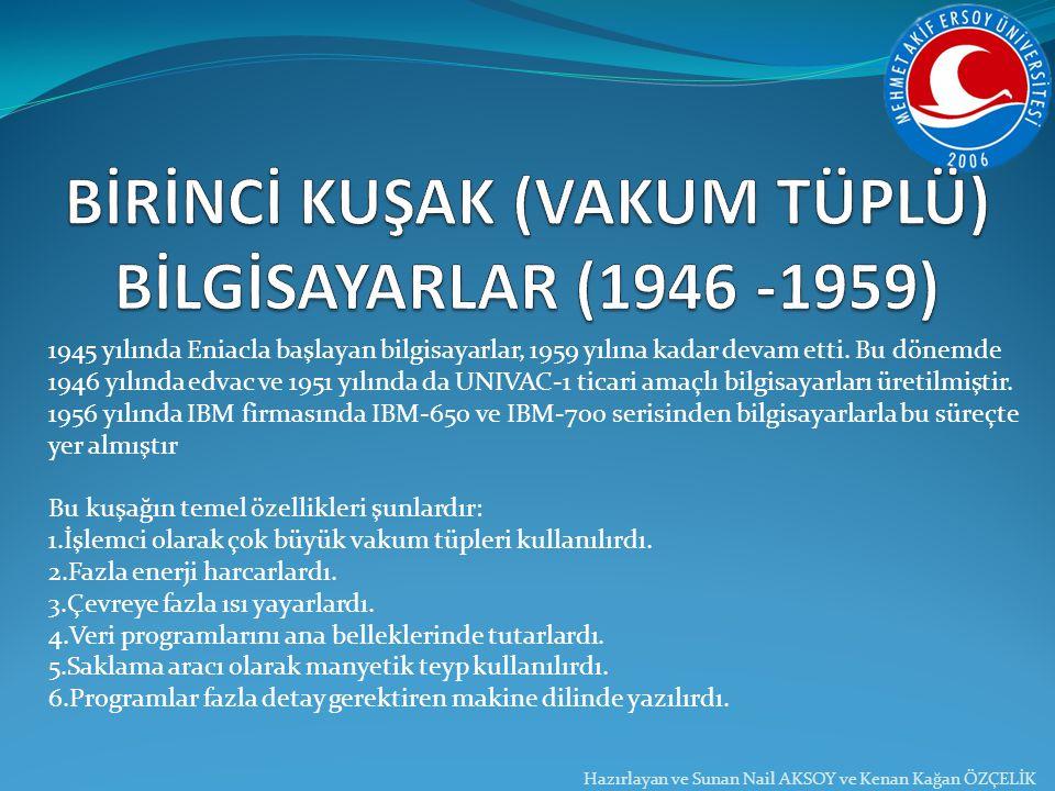 BİRİNCİ KUŞAK (VAKUM TÜPLÜ) BİLGİSAYARLAR (1946 -1959)