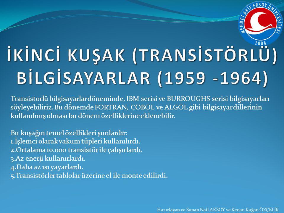 İKİNCİ KUŞAK (TRANSİSTÖRLÜ) BİLGİSAYARLAR (1959 -1964)