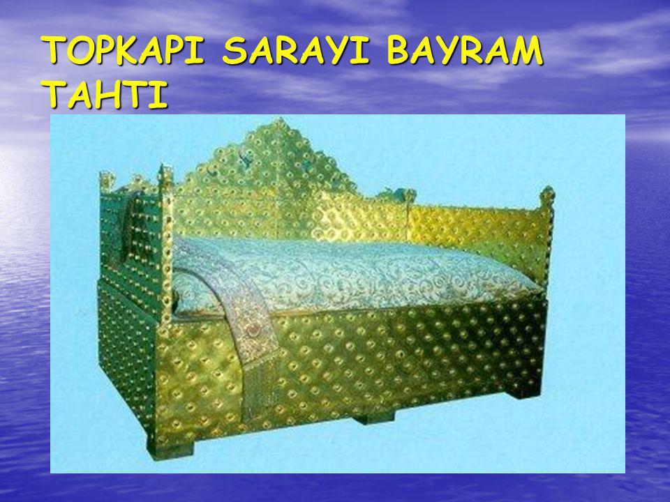 TOPKAPI SARAYI BAYRAM TAHTI
