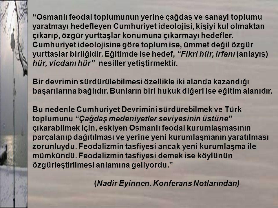 Osmanlı feodal toplumunun yerine çağdaş ve sanayi toplumu