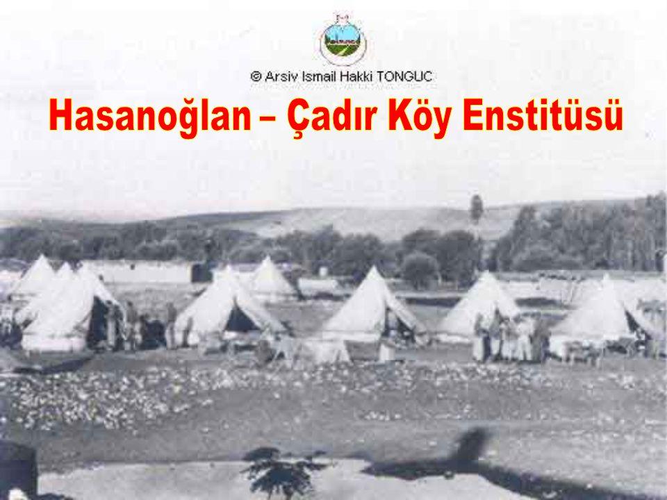 Hasanoğlan – Çadır Köy Enstitüsü
