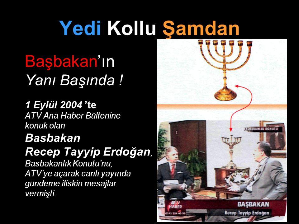Yedi Kollu Şamdan Recep Tayyip Erdoğan, Başbakan'ın Yanı Başında !
