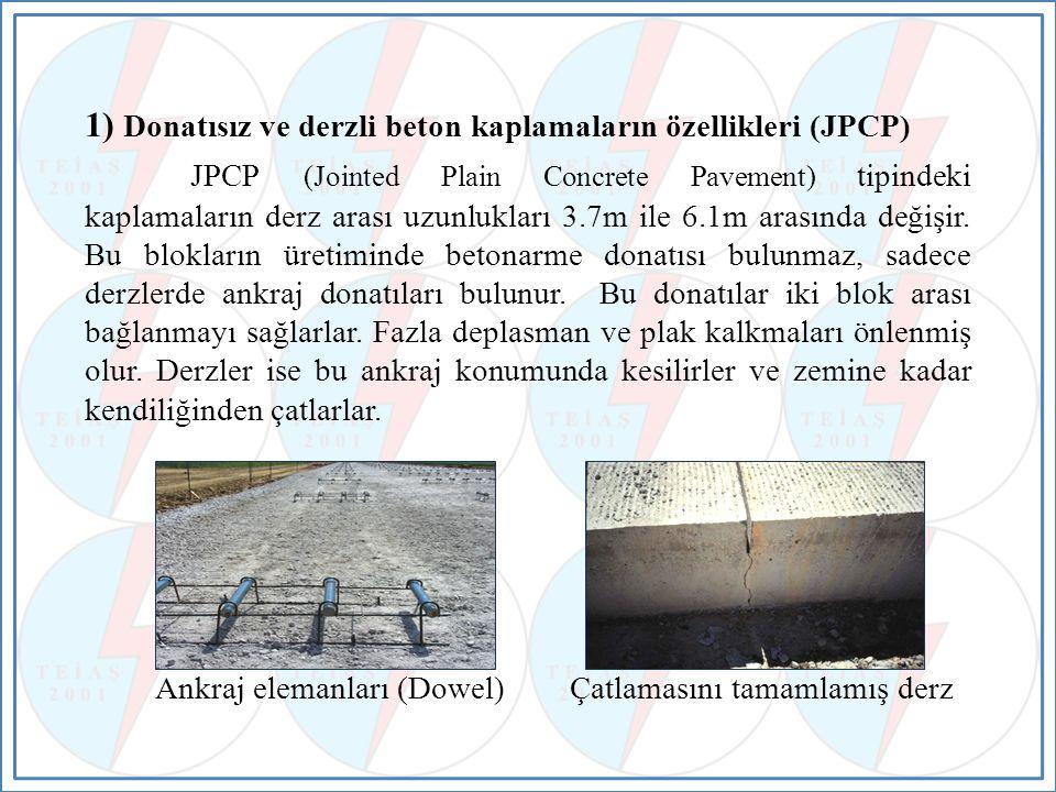 1) Donatısız ve derzli beton kaplamaların özellikleri (JPCP)