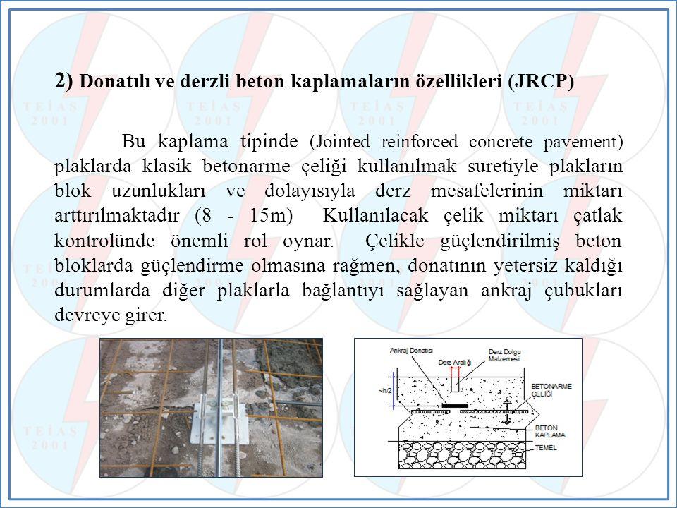 2) Donatılı ve derzli beton kaplamaların özellikleri (JRCP)