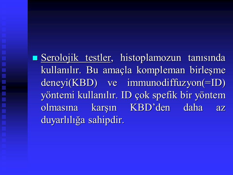 Serolojik testler, histoplamozun tanısında kullanılır